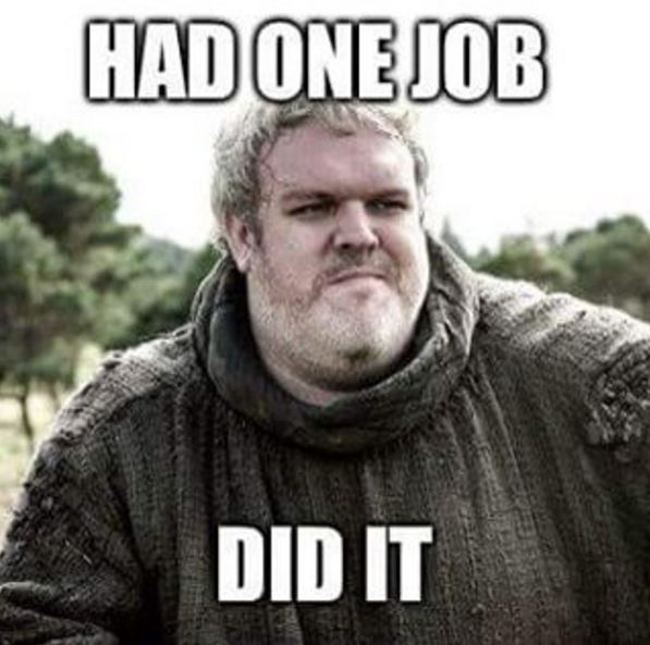 hodor had one job meme